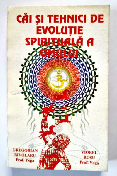 Gregorian Bivolaru (prof. Yoga), Viorel Rosu (prof. Yoga) - Cai si tehnici de evolutie spirituala a omului