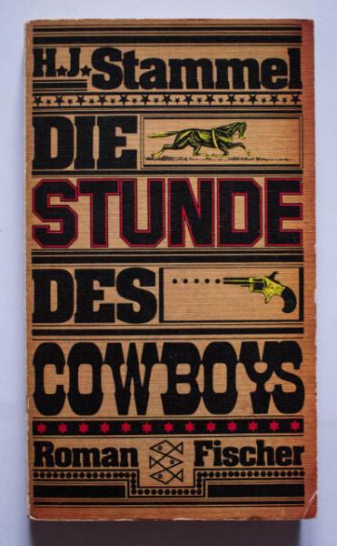 H. J. Stammel - Die Stunde des Cowboys