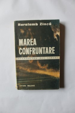 Haralamb Zinca - Marea confruntare