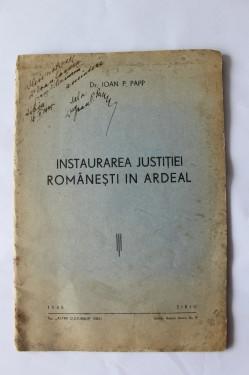 Ioan P. Papp - Instaurarea justitiei romanesti in Ardeal (cu autograf)
