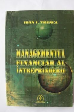 Ioan Trenca - Managementul financiar al intreprinderii