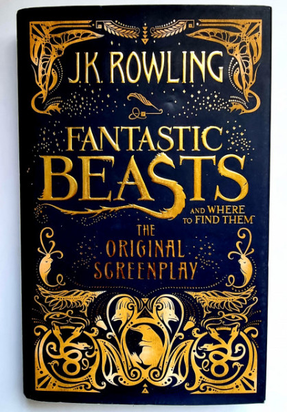 J. K. Rowling - Fantastic Beasts and Where to Find Them: the Original Screenplay (editie hardcover)