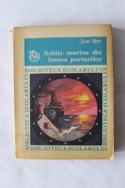 Jean Bart - Schite marine din lumea porturilor