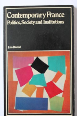Poze Jean Blondel - Contemporany France. Politics, society and institutions (editie in limba engleza)