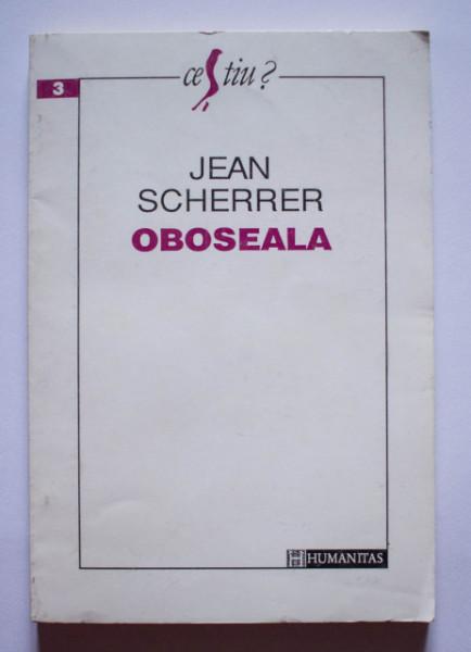 Jean Scherrer - Oboseala