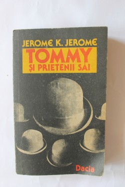 Jerome K. Jerome - Tommy si prietenii sai. Idei trandave