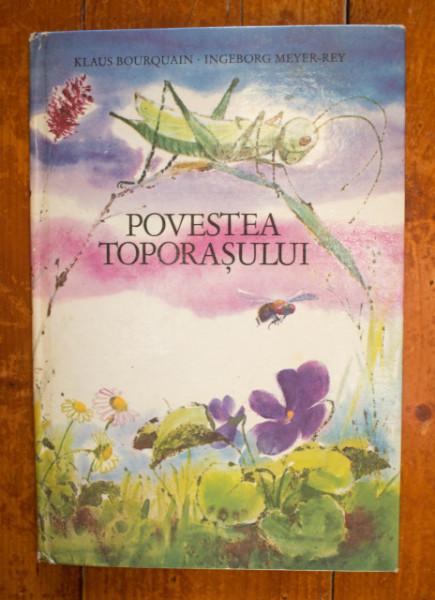 Klaus Bourquain, Ingeborg Meyer-Rey - Povestea Toporasului (editie hardcover)