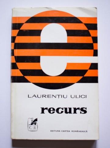 Laurentiu Ulici - Recurs (volum de debut, cu autograf)