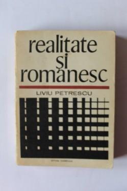 Liviu Petrescu - Realitate si romanesc