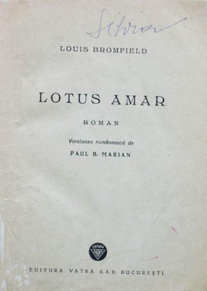Louis Bromfield - Lotus amar (editie hardcover, interbelica, frumos relegata)