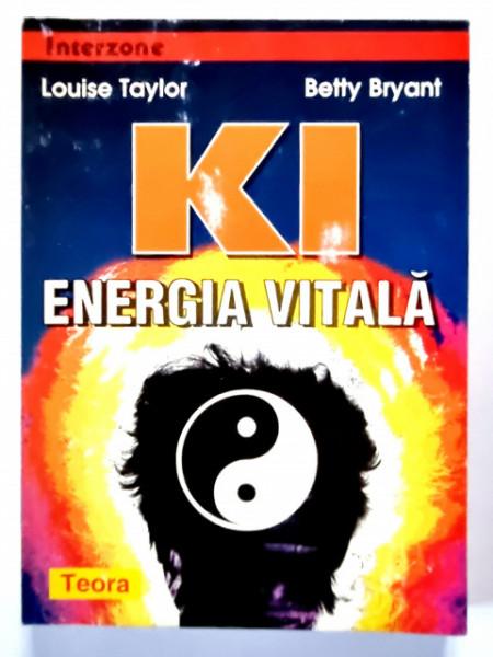 Louise Taylor, Betty Bryant - Ki. Energia vitala