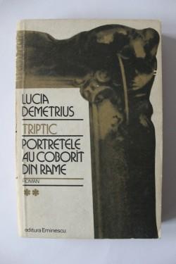 Lucia Demetrius - Triptic II. Portretele au coborat din rame