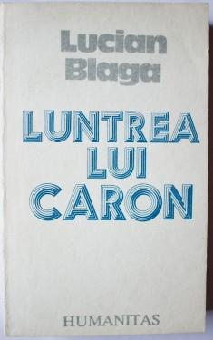 Lucian Blaga - Luntrea lui Caron (cu autograful fiicei, Dorli Blaga)
