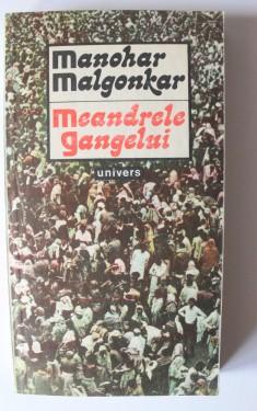 Manohar Malgonkar - Meandrele Gangelui