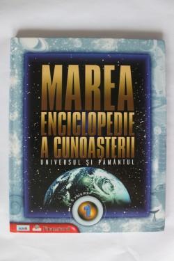 Marea enciclopedie a cunoasterii - Universul si Pamantul (editie hardcover)
