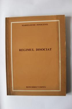 Marielouise Innocenti - Regimul disociat