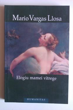 Mario Vargas Llosa - Elogiu mamei vitrege (cu autograf)