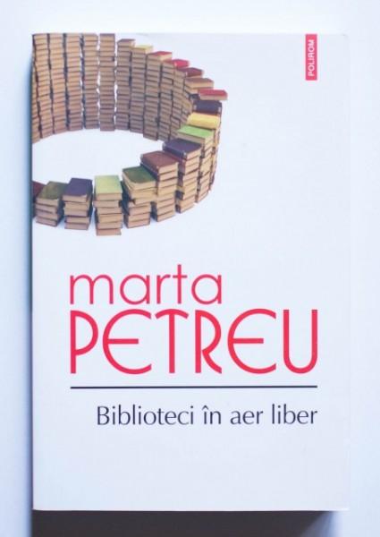 Marta Petreu - Biblioteci in aer liber