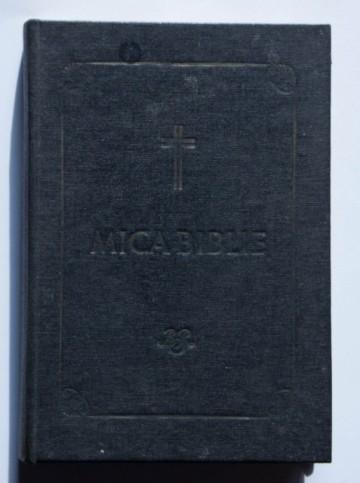 Mica Biblie (tiparita sub indrumarea si cu purtarea de grija a Prea Fericitului Parinte Justinian) (editie hardcover)