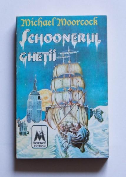 Michael Moorcock - Schoonerul ghetii