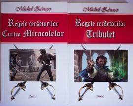 Michel Zevaco - Regele cersetorilor (Tribulet. Curtea Miracolelor) (2 vol.)