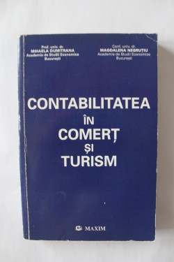 Mihaela Dumitrana, Magdalena Negrutiu - Contabilitatea in comert si turism