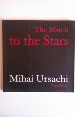 Poze Mihai Ursachi - The March to the Stars (editie in limba engleza)