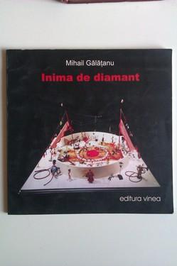 Mihail Galatanu - Inima de diamant