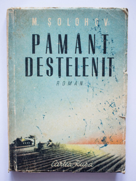 Mihail Solohov - Pamant destelenit (vol. I)