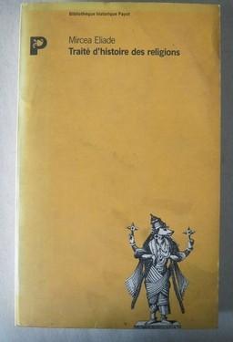 Mircea Eliade - Traite d`histoire des religions (editie in limba franceza)