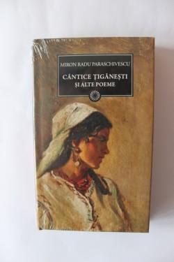 Miron Radu Paraschivescu - Cantece tiganesti si alte poeme (editie hardcover)