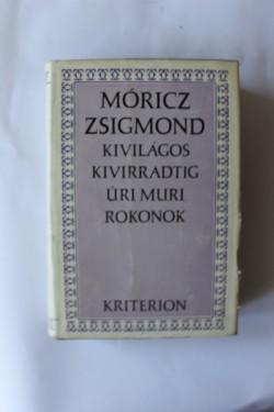 Moricz Zsigmond - Kivilagos kivirradtig. Uri muri. Rokonok (editie hardcover)