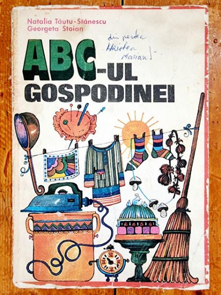 Natalia Tautu-Stanescu, Georgeta Stoian - ABC-ul gospodinei