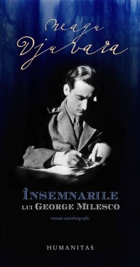 Neagu Djuvara - Insemnarile lui Georges Milesco (roman autobiografic)