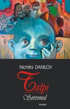 Nichita Danilov - Talpi. Sotronul