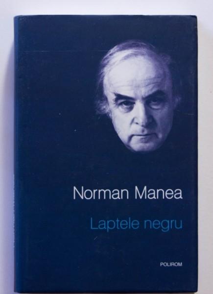 Norman Manea - Laptele negru (editie hardcover, cu autograf)