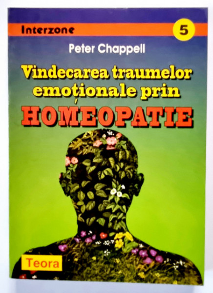 Peter Chappell - Vindecarea traumelor emotionale prin homeopatie