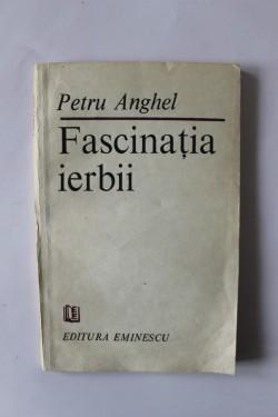Petru Anghel - Fascinatia ierbii
