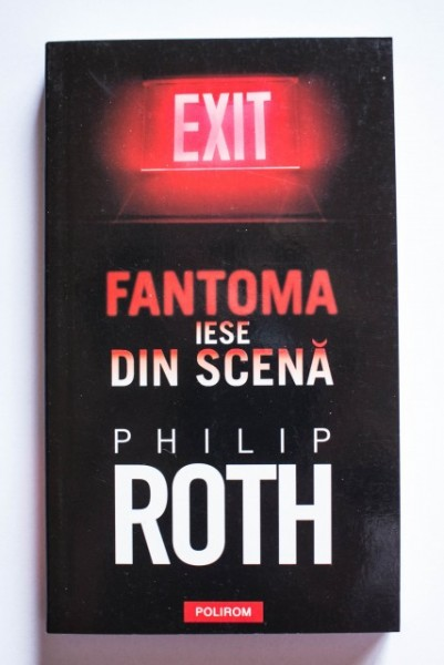 Philip Roth - Fantoma iese din scena
