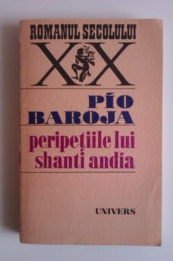 Pio Baroja - Peripetiile lui Shanti Andia
