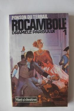 Ponson du Terrail - Rocambole 1. Dramele Parisului