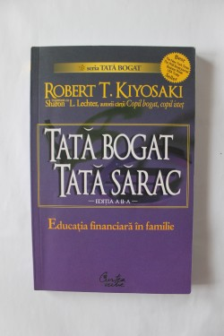 Poze Robert T. Kiyosaki - Tata bogat, tata sarac. Educatia financiara in familie