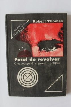 Robert Thomas - Focul de revolver
