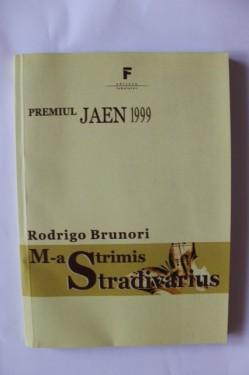 Rodrigo Brunori - M-a trimis Stradivarius