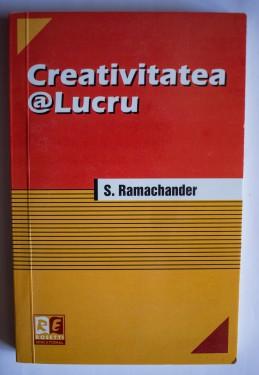 S. Ramachander - Creativitatea@Lucru