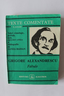 Sanda Radian - Grigore Alexandrescu. Fabule (texte comentate)