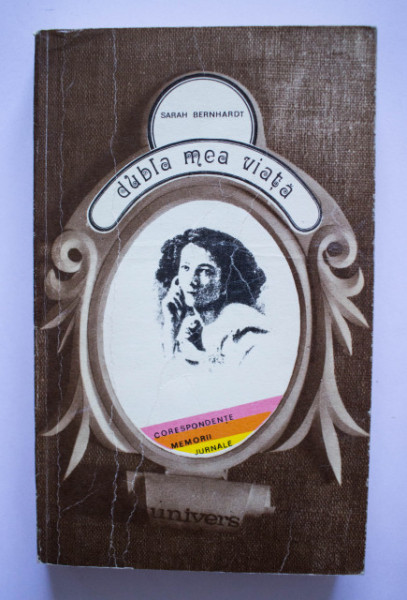 Sarah Bernhardt - Dubla mea viata