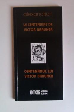Sarane Alexandrian - Centenarul lui Victor Brauner / Le centenaire de Victor Brauner (editie bilingva romana-franceza)