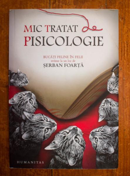 Serban Foarta (coord.) - Mic tratat de pisicologie