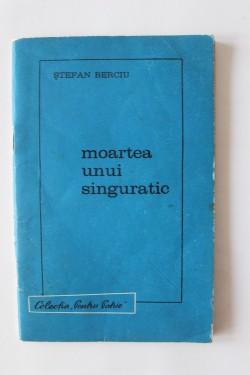 Stefan Berciu - Moartea unui singuratic